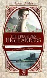 Die Treue des Highlanders - Eine Liebesgeschichte einer Zeitreisenden