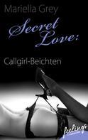 Mariella Grey: Secret Love: Callgirl-Beichten ★★★★
