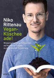 Vegan-Klischee ade! - Wissenschaftliche Antworten auf kritische Fragen zu pflanzlicher Ernährung