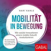 Mobilität in Bewegung - Wie soziale Innovationen unsere mobile Zukunft revolutionieren