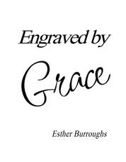 Engraved by Grace - Creating a Legacy of Faith for Your Children and Grandchildren