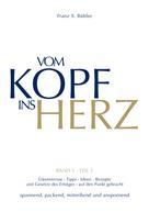 Franz X. Bühler: Vom Kopf ins Herz ★★★★★