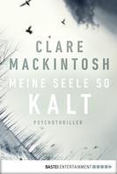 Clare Mackintosh: Meine Seele so kalt ★★★★
