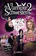 Franziska Gehm: Die Vampirschwestern 2 - Das Buch zum Film