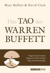 Das Tao des Warren Buffett - Lassen Sie sich von den Weisheiten der Börsenlegende leiten