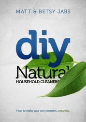 DIY Natural Household Cleaners - How To Make Your Own Cleaners... Naturally