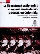 Jorge Eduardo Suárez Gómez: La literatura testimonial como memoria de las guerras en Colombia