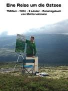 Mattis Lühmann: Eine Reise um die Ostsee