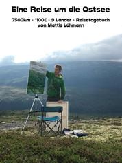 Eine Reise um die Ostsee - 7500km - 1100€ - 9 Länder - Reisetagebuch