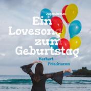 Ein Lovesong zum Geburtstag (Ungekürzt)