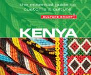 Kenya - Culture Smart! - The Essential Guide to Customs & Culture (Unabridged)