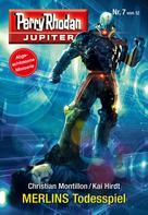 Christian Montillon: Jupiter 7: MERLINS Todesspiel ★★★
