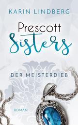 Der Meisterdieb - Prescott Sisters 3 - Liebesroman