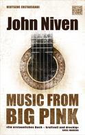 John Niven: Music from Big Pink ★★★★