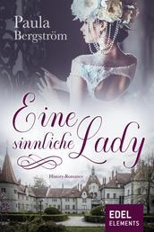 Eine sinnliche Lady - Historischer Liebesroman