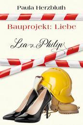 Bauprojekt: Liebe - Lea & Philip