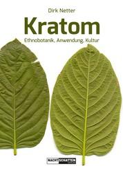 Kratom - Ethnobotanik, Anwendung, Kultur