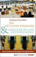 Andrea Camilleri: Die gütliche Einigung & Gängiger Praxis entsprechend ★★★★