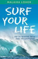 Malaika Loher: Surf your life
