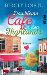Das kleine Cafe in den Highlands - Roman