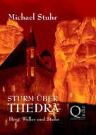 Michael Stuhr: STURM ÜBER THEDRA