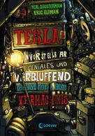 Neal Shusterman: Teslas unvorstellbar geniales und verblüffend katastrophales Vermächtnis (Band 1) ★★★★★