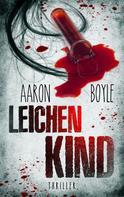 Aaron Boyle: Leichenkind - Thriller ★★★