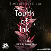 Die Sage der Wandler - Touch of Ink, Band 1 (ungekürzt)