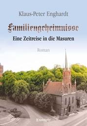 Familiengeheimnisse - Eine Zeitreise in die Masuren - Roman