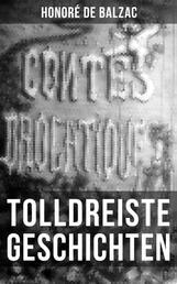 Tolldreiste Geschichten - Die dreißig tolldreisten Geschichten