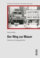 Manfred Wilke: Der Weg zur Mauer ★★★★★