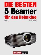 Die besten 5 Beamer für das Heimkino (Band 2) - 1hourbook