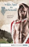 Kristina Wright: Wildes Spiel im Märchenwald ★★★