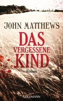 John Matthews: Das vergessene Kind ★★★★