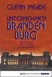 Unternehmen Brandenburg - Thriller