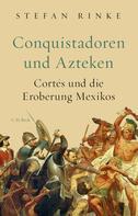 Stefan Rinke: Conquistadoren und Azteken ★★★