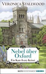 Nebel über Oxford - Ein Kate-Ivory-Krimi