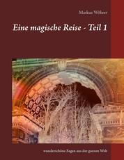 Eine magische Reise - Teil 1 - wunderschöne Sagen aus der ganzen Welt