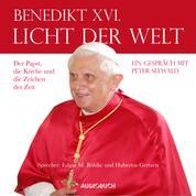 Licht der Welt - Der Papst, die Kirche und die Zeichen der Zeit (Ungekürzte Fassung)