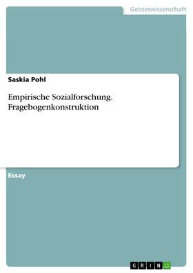 Empirische Sozialforschung. Fragebogenkonstruktion