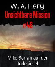 Unsichtbare Mission #48 - Mike Borran auf der Todesinsel