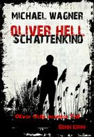 Michael Wagner: Oliver Hell Schattenkind