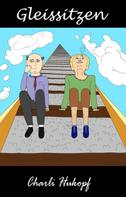 Charli Hukopf: Gleissitzen