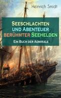 Heinrich Smidt: Seeschlachten und Abenteuer berühmter Seehelden - Ein Buch der Admirale ★★★