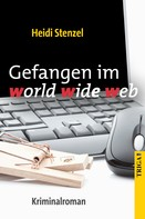 Heidi Stenzel: Gefangen im world wide web