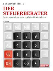 Der Steuerberater - Steuern optimieren - ein Leitfaden für die Schweiz