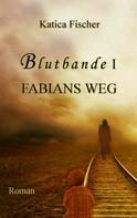 Katica Fischer: Fabians Weg