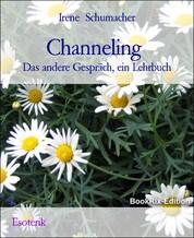 Channeling - Das andere Gespräch, ein Lehrbuch