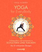 Inge Schöps: Yoga for EveryBody - schmerzfrei und entspannt in Schultern & Nacken ★★★★★