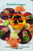 Sebastian Kemper: THE FLYING CHEFS Das Rote Beete Kochbuch